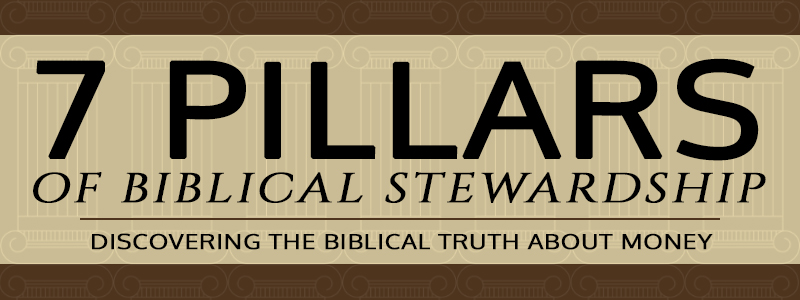7 Pillars of Biblical Stewardship