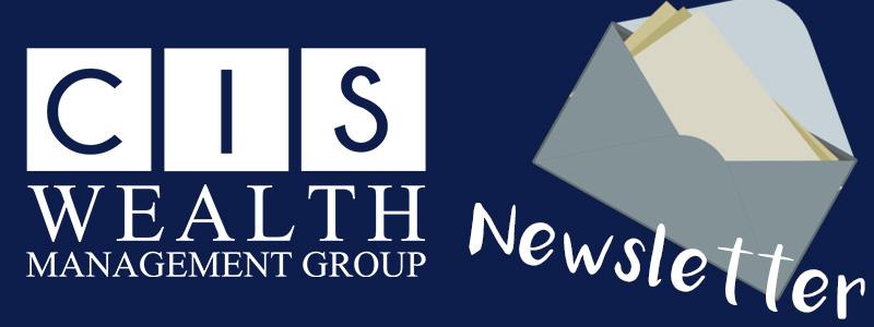 CIS Wealth Management Group Monthly Newsletter