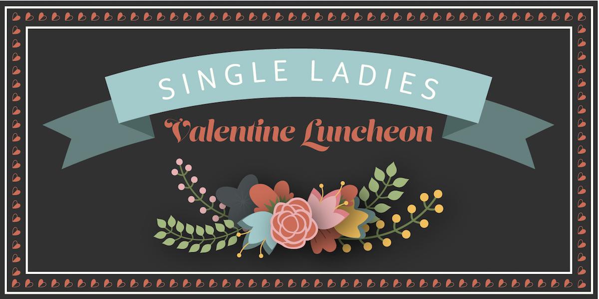 CIS Single Ladies Valentine Luncheon 2018