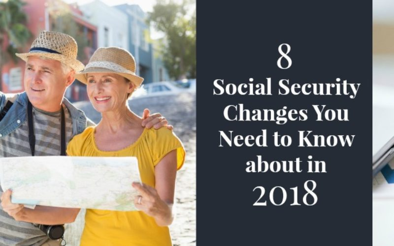 8 Social Security Changes You Need to Know about in 2018