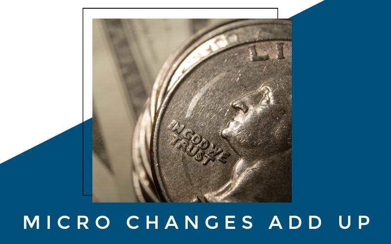 micro changes add up