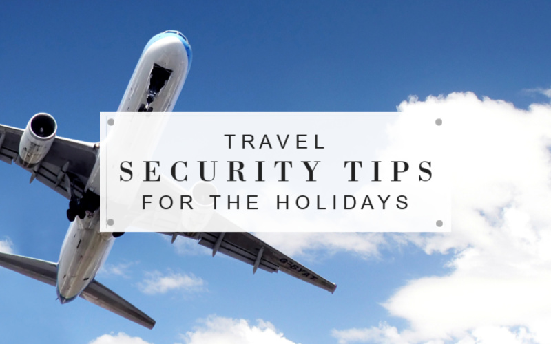 Travel Security Tips for the Holidays