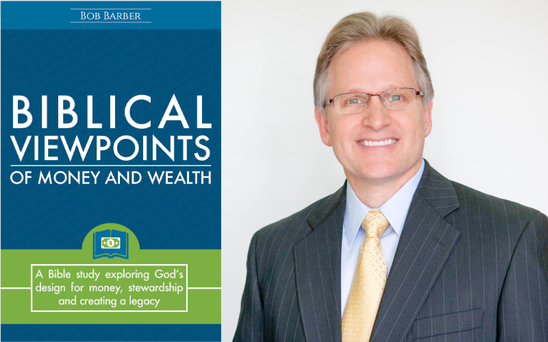 Biblical Viewpoints of Money and Wealth by Bob Barber
