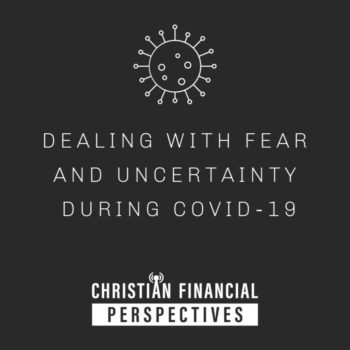 Dealing with Fear And Uncertainty During COVID-19 Podcast Cover Art
