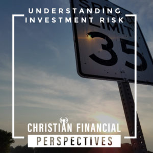 Christian Financial Perspectives podcast cover art titled Understanding Investment Risk